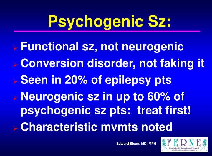 Psychogenic Sz: