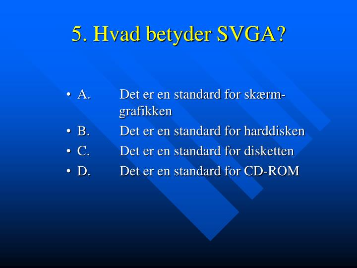 5. Hvad betyder SVGA?