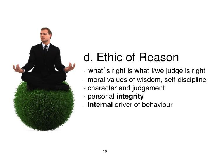 d. Ethic of Reason