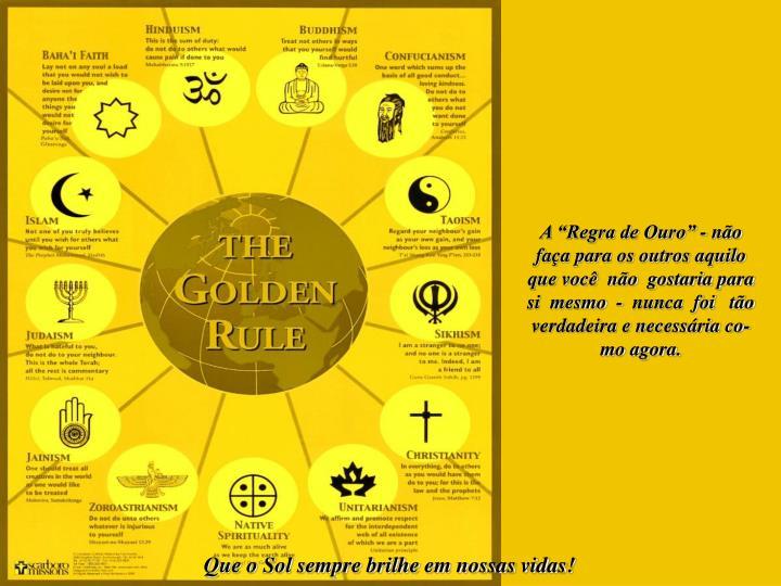 """A """"Regra de Ouro"""" - não"""