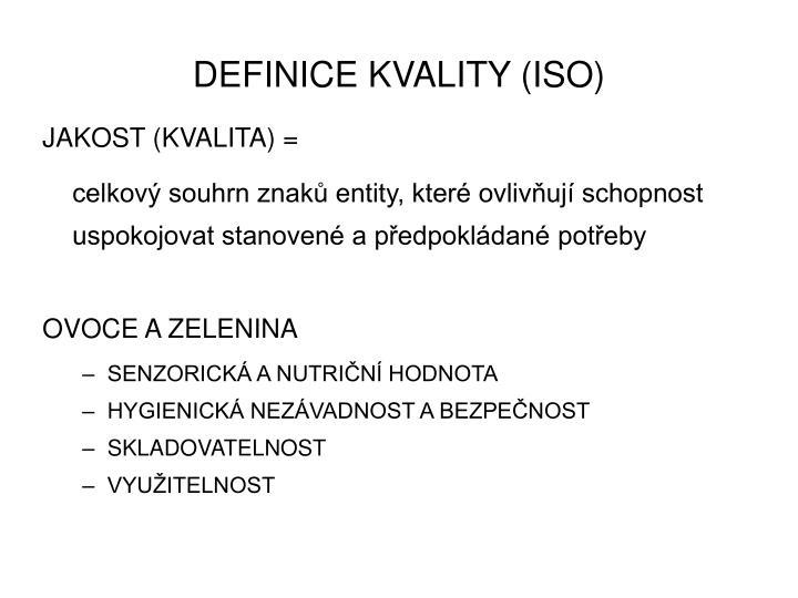 DEFINICE KVALITY (ISO)