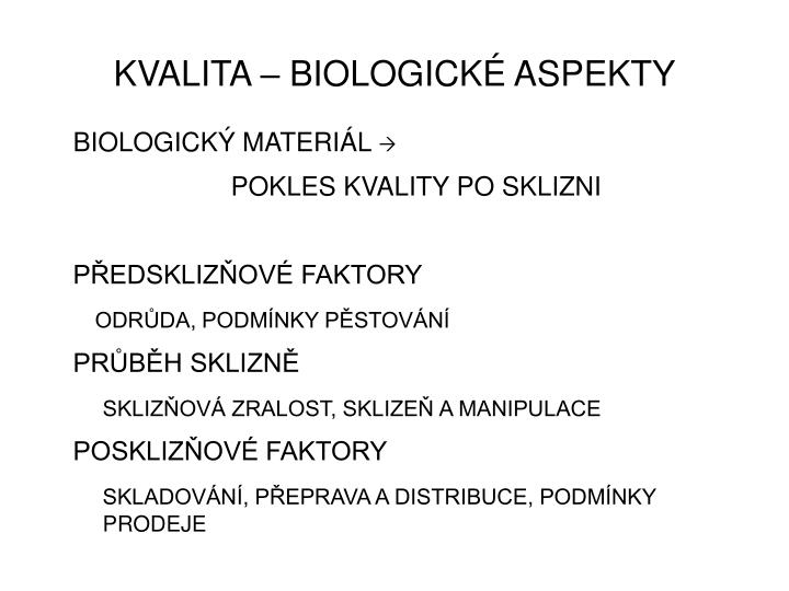 KVALITA – BIOLOGICKÉ ASPEKTY
