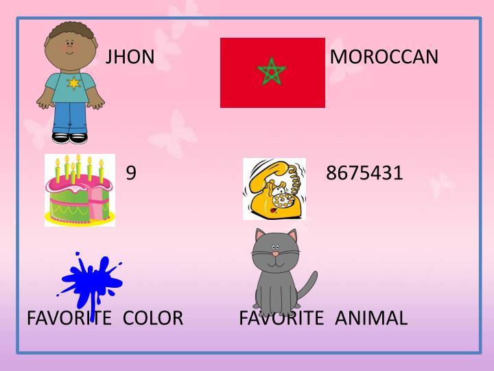 JHON                                   MOROCCAN
