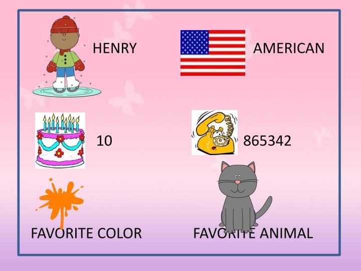HENRY                                AMERICAN