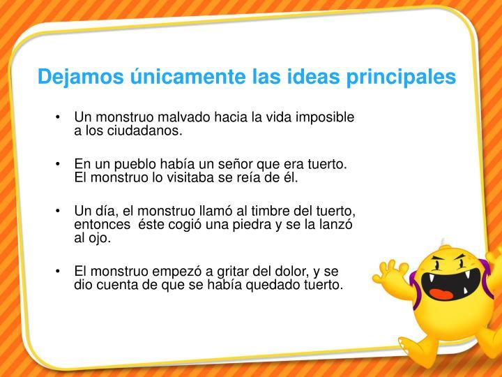 Dejamos únicamente las ideas principales