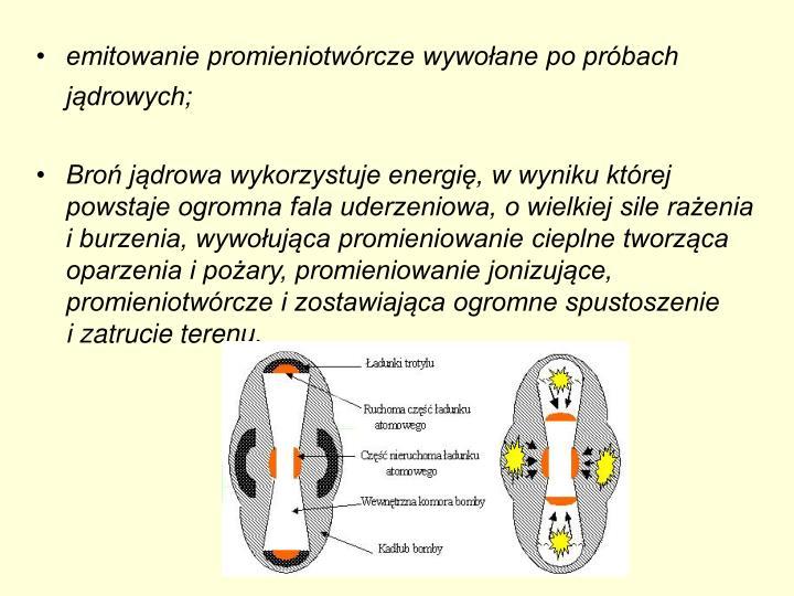 emitowanie promieniotwórcze wywołane po próbach jądrowych;