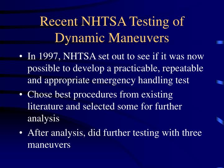 Recent NHTSA Testing of Dynamic Maneuvers