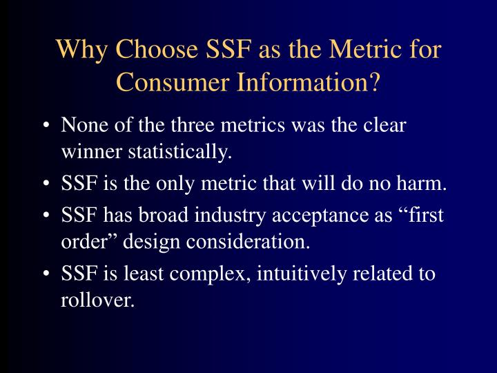 Why Choose SSF as the Metric for Consumer Information?