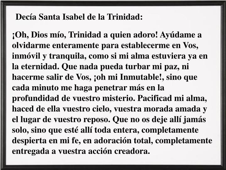 Decía Santa Isabel de la Trinidad: