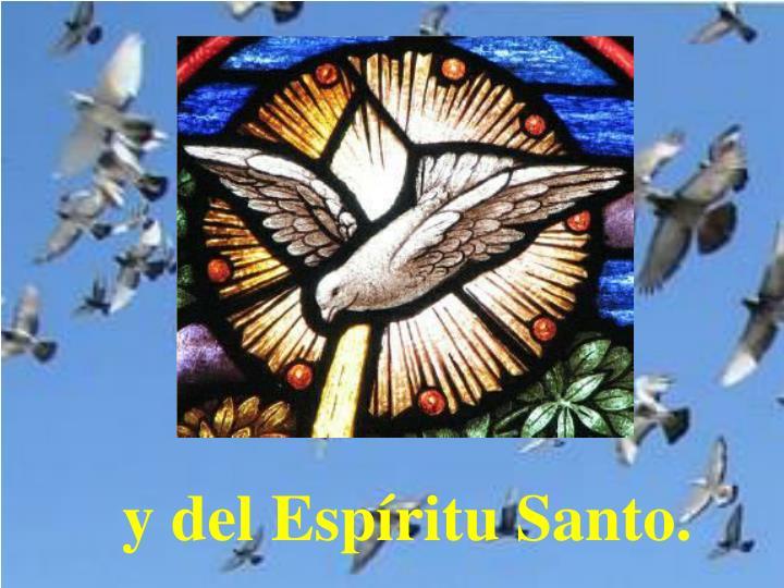 y del Espíritu Santo.