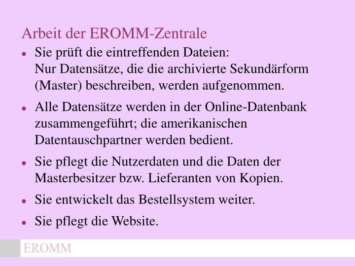 Arbeit der EROMM-Zentrale