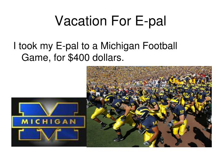 Vacation For E-pal