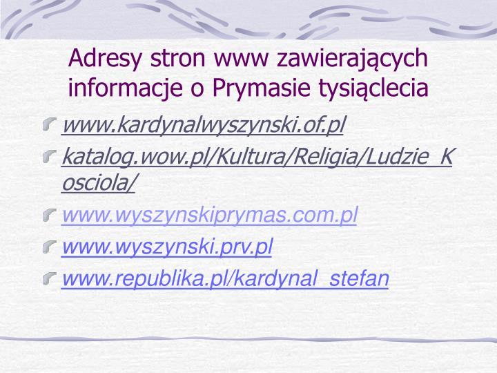 Adresy stron www zawierających informacje o Prymasie tysiąclecia