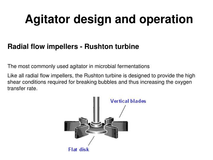 Agitator design and operation