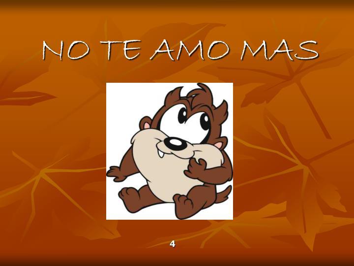 NO TE AMO MAS
