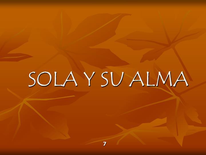 SOLA Y SU ALMA