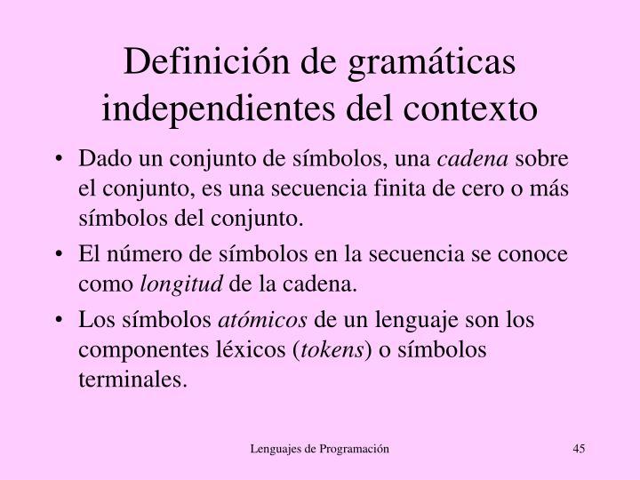 Definición de gramáticas independientes del contexto