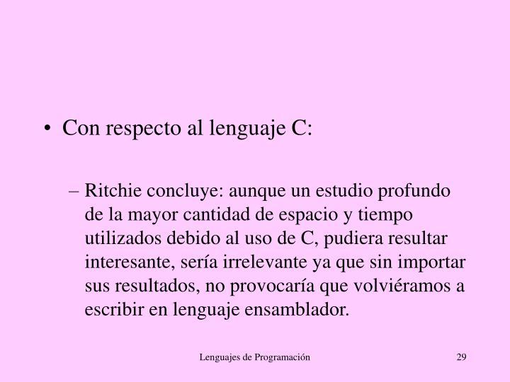Con respecto al lenguaje C: