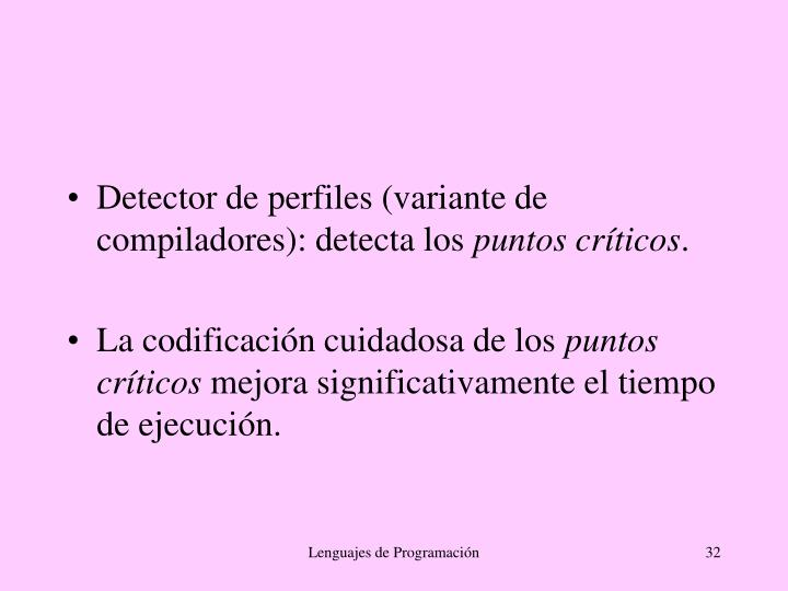 Detector de perfiles (variante de compiladores): detecta los