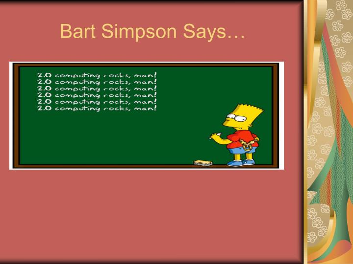 Bart simpson says