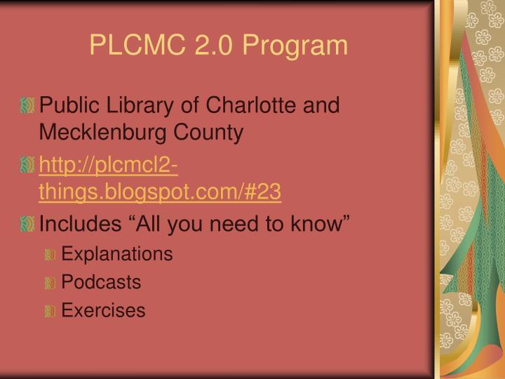 PLCMC 2.0 Program