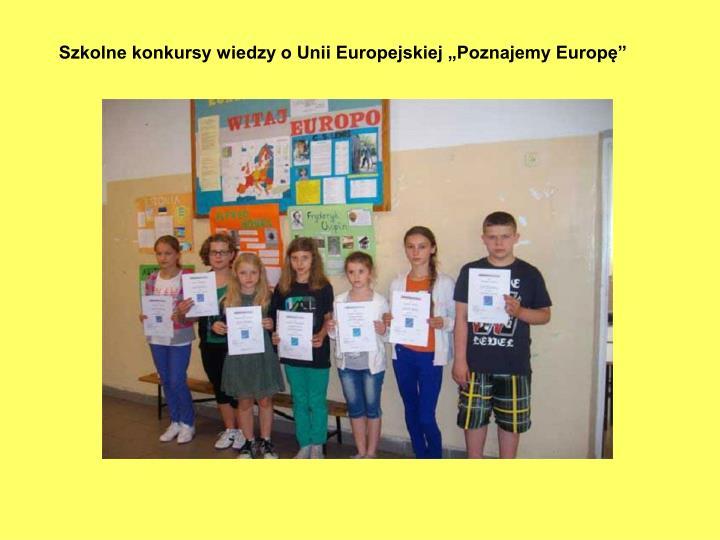 """Szkolne konkursy wiedzy o Unii Europejskiej """"Poznajemy Europę"""""""