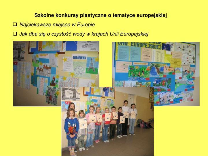 Szkolne konkursy plastyczne o tematyce europejskiej