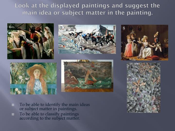 Look at the displayed paintings and suggest the main idea or subject matter in the painting.