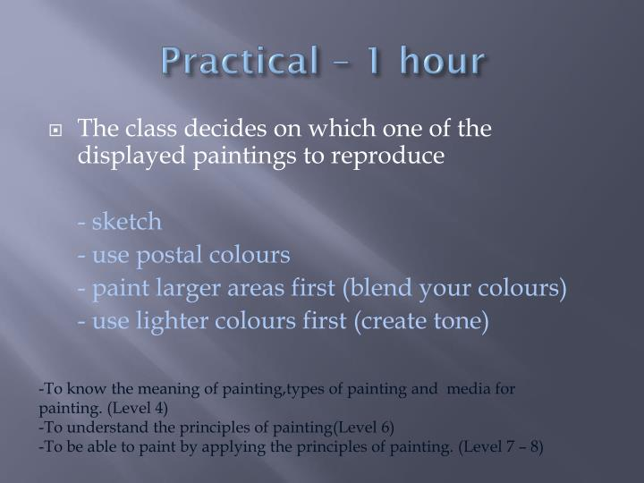 Practical – 1 hour