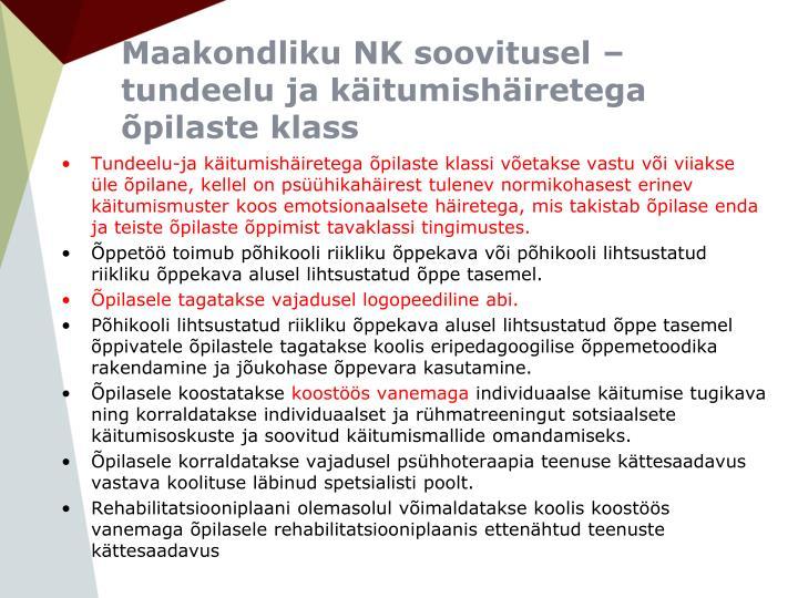 Maakondliku NK soovitusel –tundeelu ja käitumishäiretega õpilaste klass
