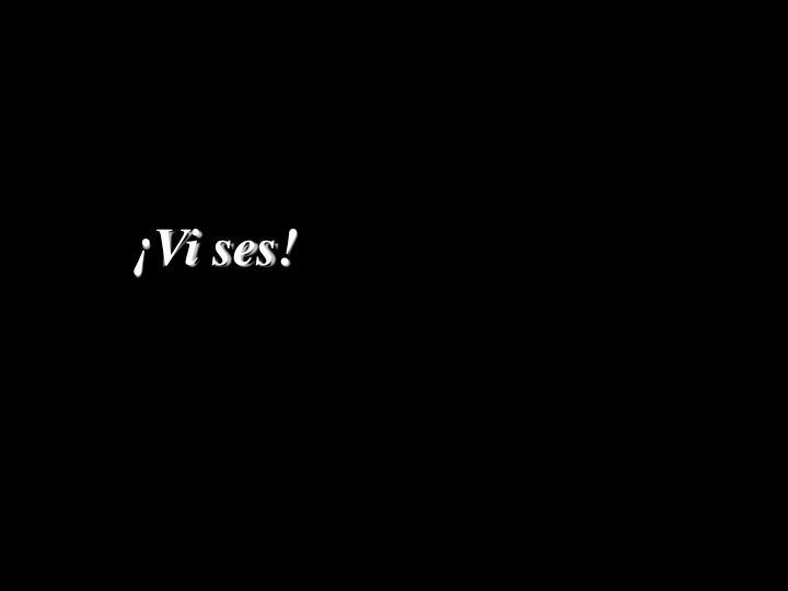 ¡Vi ses