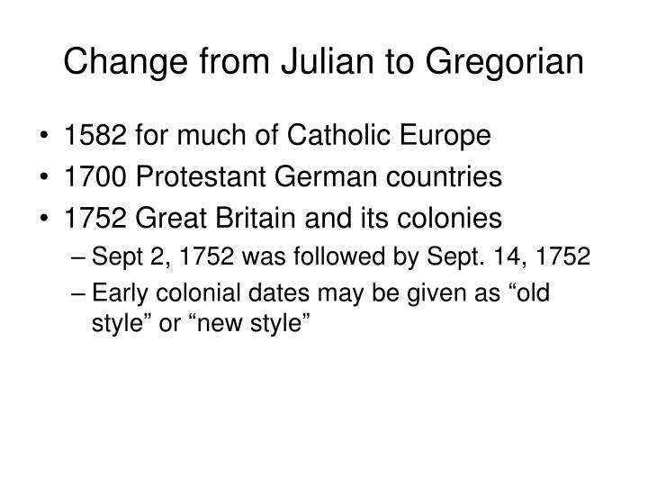 Change from Julian to Gregorian