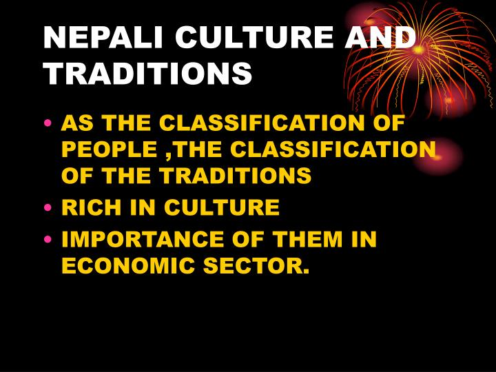 NEPALI CULTURE AND TRADITIONS