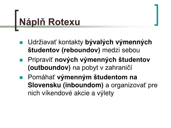 Náplň Rotexu