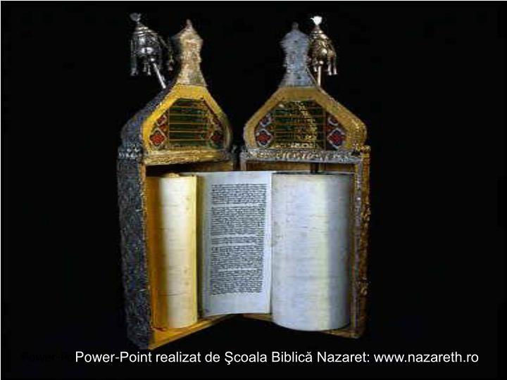 Power-Point realizat de Şcoala Biblică Nazaret: www.nazareth.ro