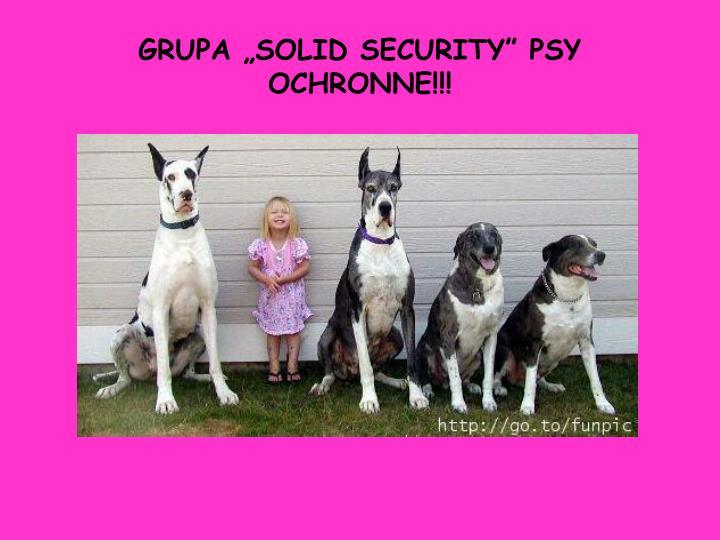 GRUPA SOLID SECURITY PSY OCHRONNE!!!