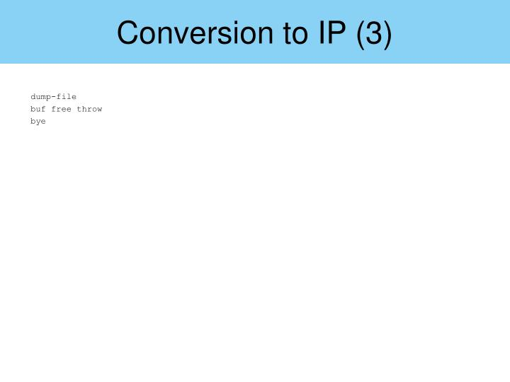 Conversion to IP (3)
