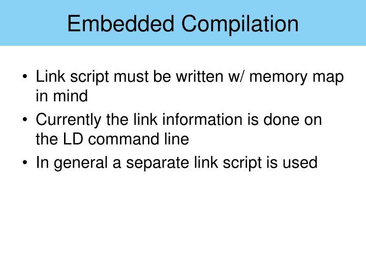 Embedded Compilation