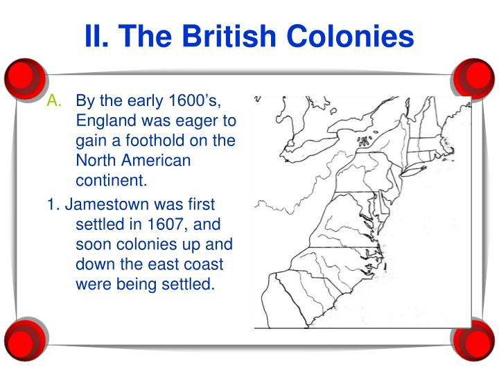 By the early 1600's, England was eager to gain a foothold on the North American continent.