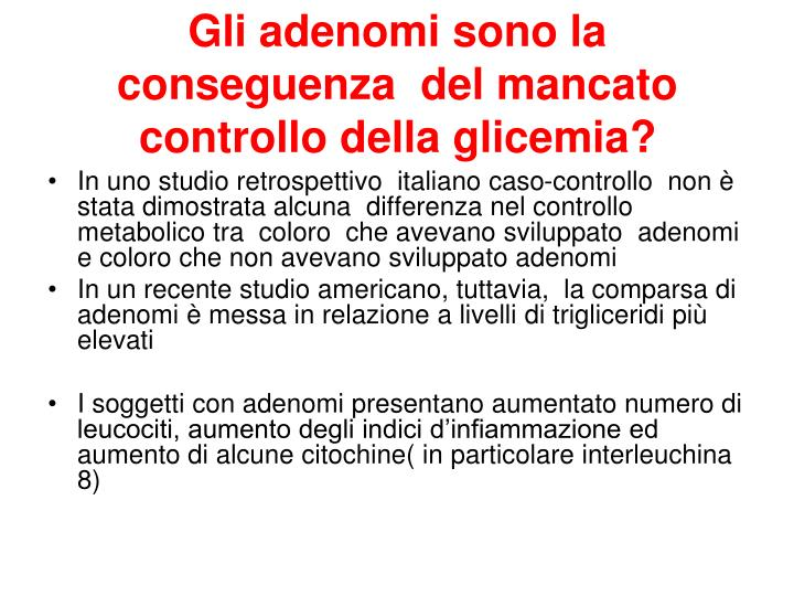 Gli adenomi sono la conseguenza  del mancato controllo della glicemia?