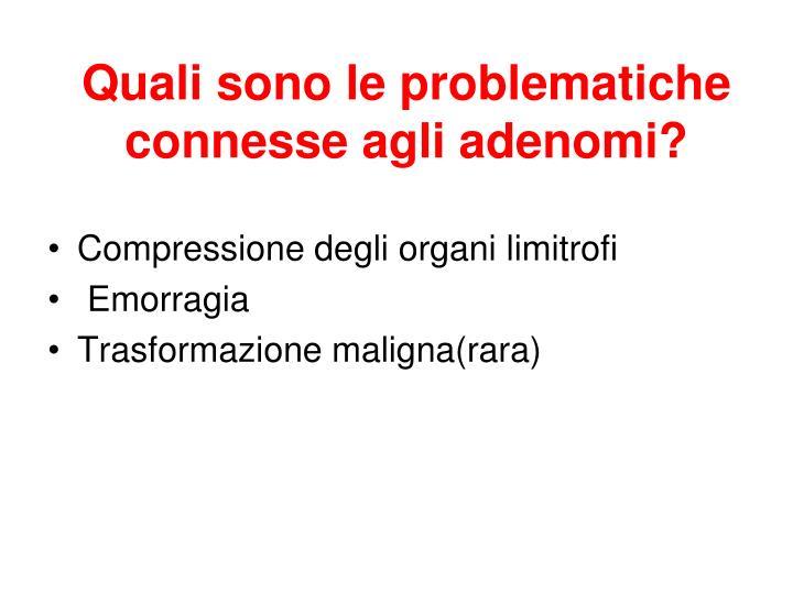 Quali sono le problematiche connesse agli adenomi?