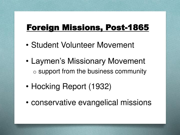 Foreign Missions, Post-1865