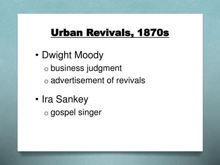 Urban Revivals, 1870s
