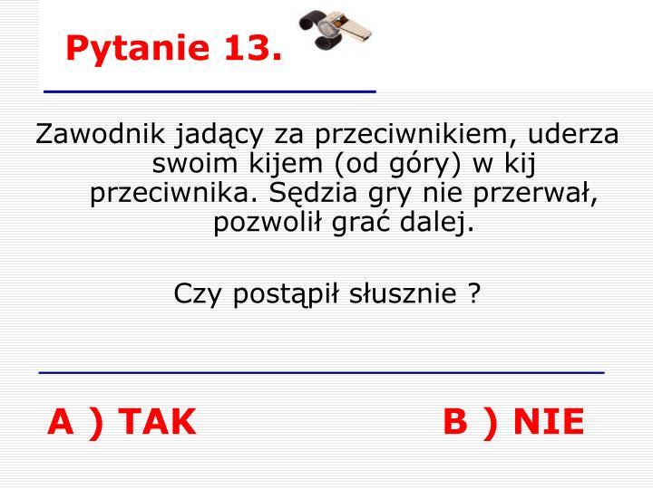 Pytanie 13.