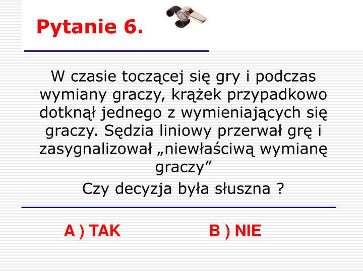 Pytanie 6.