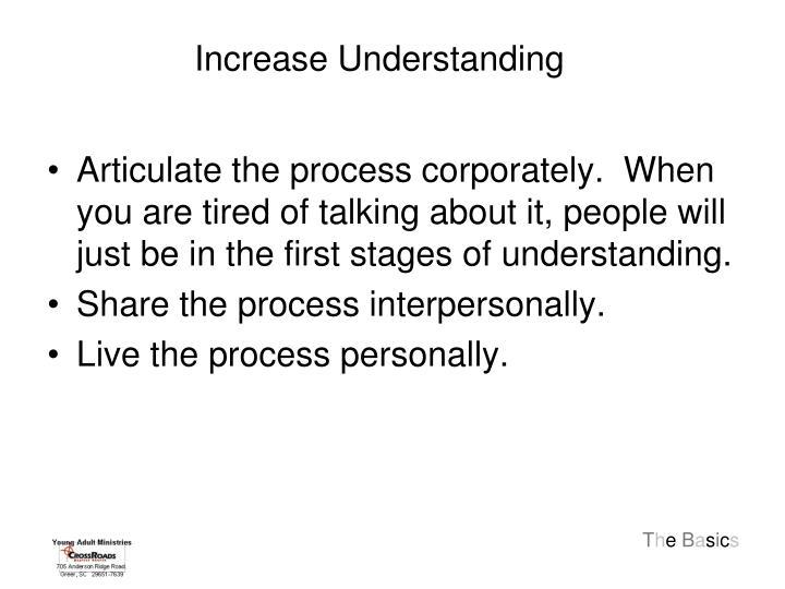 Increase Understanding