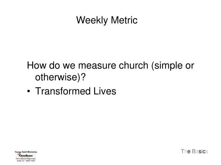 Weekly Metric