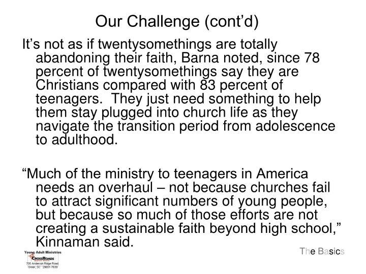 Our Challenge (cont'd)