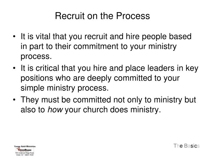 Recruit on the Process