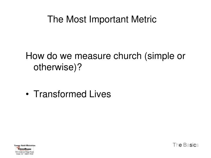 The Most Important Metric